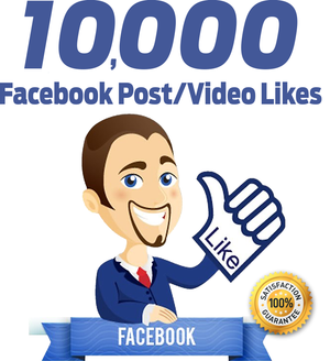 10.000 Facebook Post/Video Likes