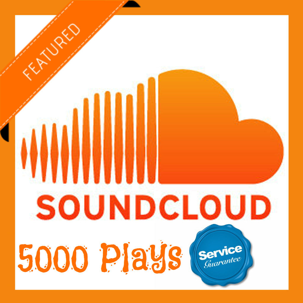 5,000 Soundcloud Plays