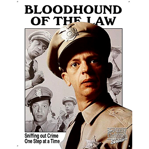 Bloodhound of the law  Barney Fife Tin Sign