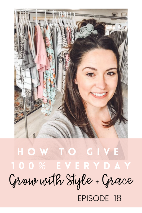 Podcast Episode 18: Give 100% Every Day