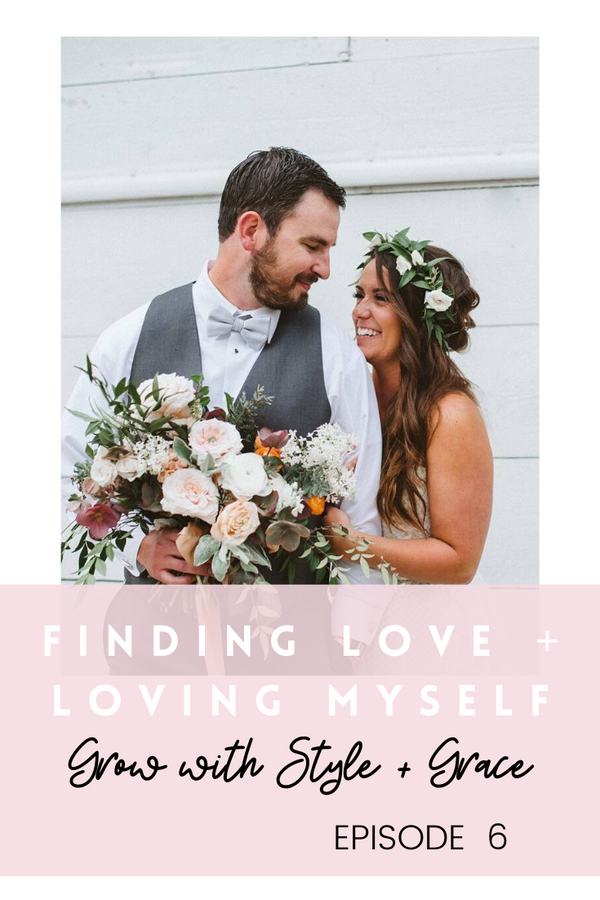 Podcast Episode 6: Finding Love + Loving Myself