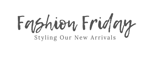 Nicole J Boutique Fashion Friday Styling New Arrivals
