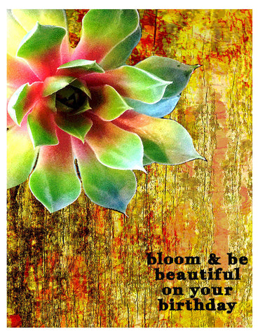 Birthday -- Bloom and Be Beautiful
