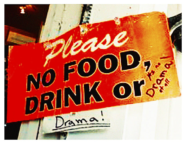 Photograph -- No Food, Drink or Drama