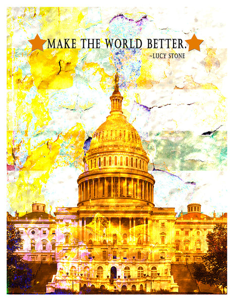 Art Prints -- DC Capitol Hill Lucy Stone Make the World Better