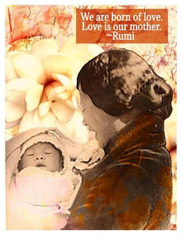 Occasion -- Mother's Day Rumi Love Is Our Mother