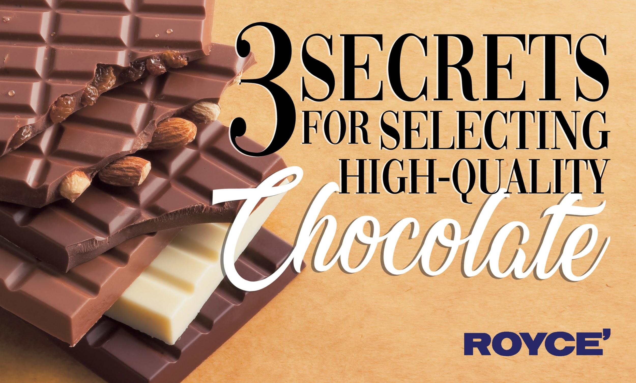 3 Secrets for Selecting High-Quality Chocolate