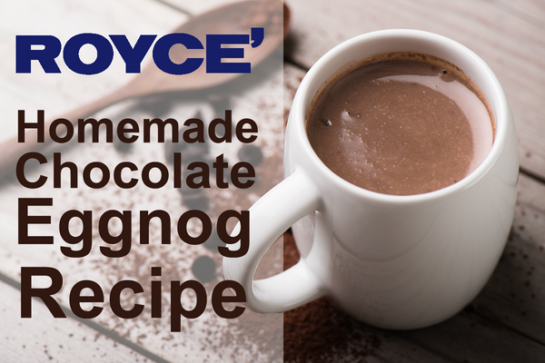 ROYCE' Homemade Chocolate Eggnog Recipe