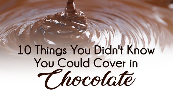 10 Things You Didn't Know You Could Cover in Chocolate