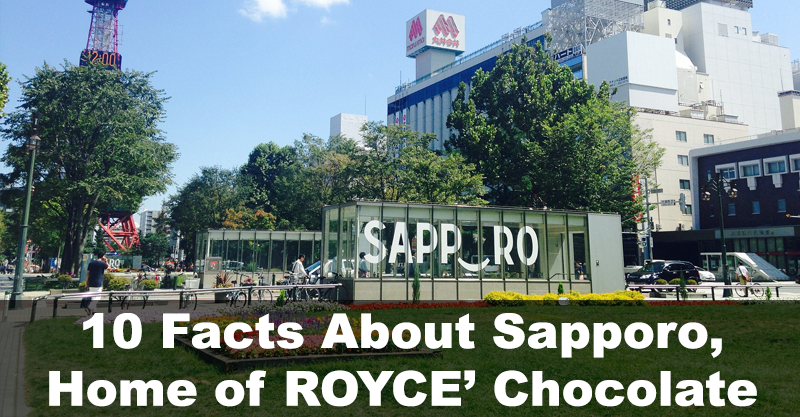 Welcome to Sapporo: Home of ROYCE' Chocolate!