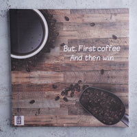 ( But. First coffee And then win ) Board Reference 40 × 40