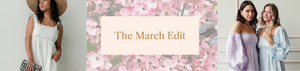The March Edit