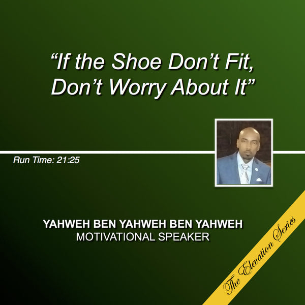 """If The Shoe Don't Fit, Don't Worry About It"" (CD) - The Elevation Series"