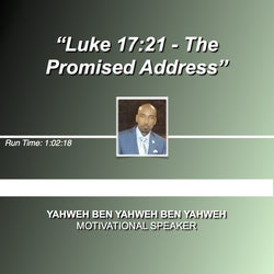 Luke 17:21 The Promised Address (D)