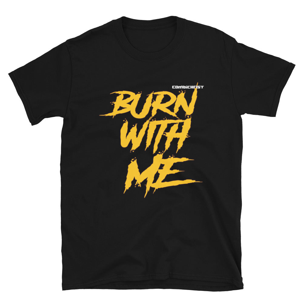 Combichrist Burn With Me Short-Sleeve Unisex T-Shirt