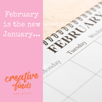 Feb is the new Jan...
