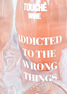 ADDICTED TO THE WRONG THINGS