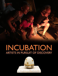 Incubation: Artists in Pursuit of Discovery Exhibition Catalog