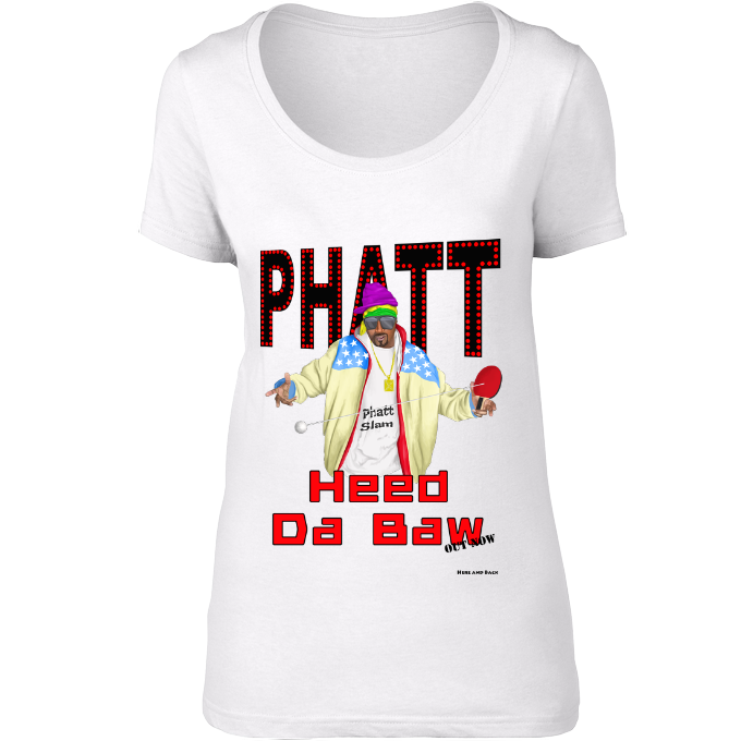 Phatt Slam - Heed Da Baw - Ladies Scoop