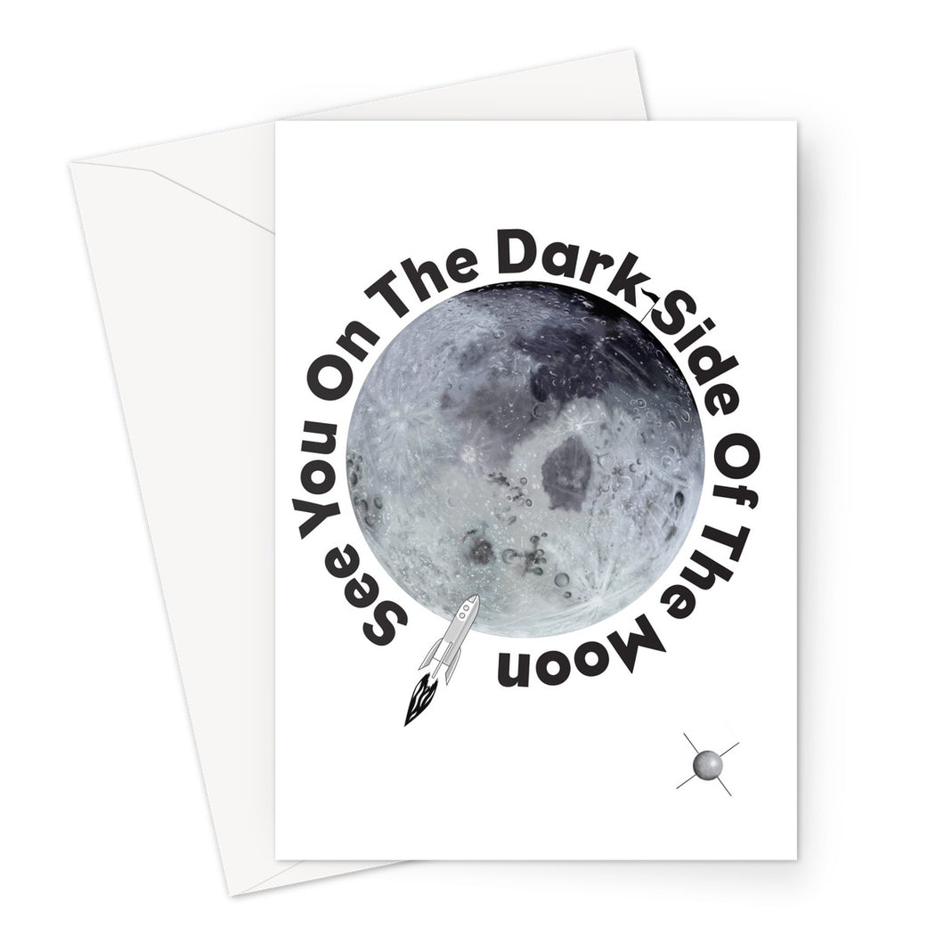 See You On The Dark Side Of The Moon Greeting Card