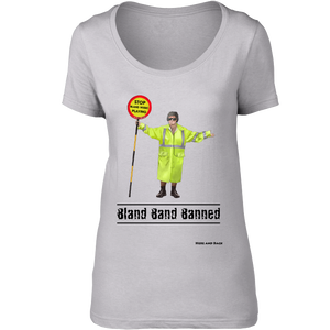 Bland Band Banned - Ladies Scoop