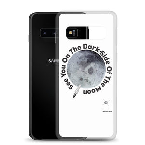 See You On The Dark Side Of The Moon - Samsung Case