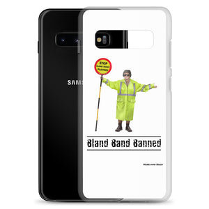 Bland Band Banned - Samsung Case
