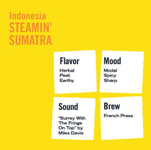 Load image into Gallery viewer, Indonesia Steamin' Sumatra - Single Origin