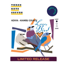 "Load image into Gallery viewer, Kenya - ""Love, Bird"" - Single Origin - Three Keys Coffee"