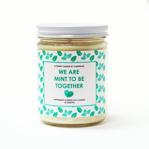 """We Are Mint To Be Together"" 16oz. Soy Wax Candle"