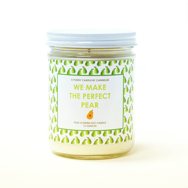 """We Make The Perfect Pear"" 16oz. Soy Wax Candle"