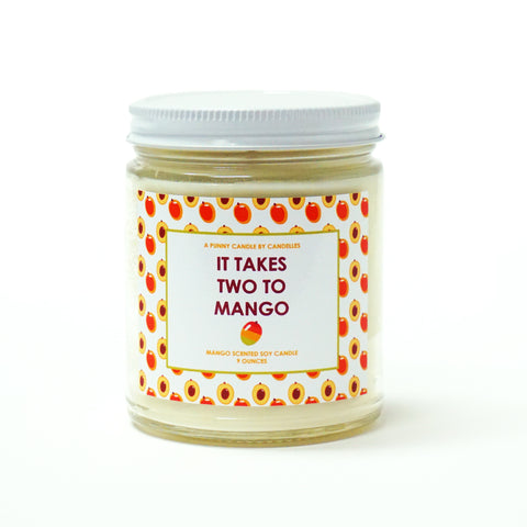 """It Takes Two To Mango"" 9oz. Soy Wax Candle"