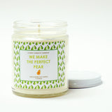 """We Make The Perfect Pear"" 9oz. Soy Wax Candle"