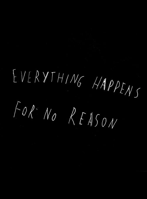 Everything Happens for No Reason - Unisex Tee