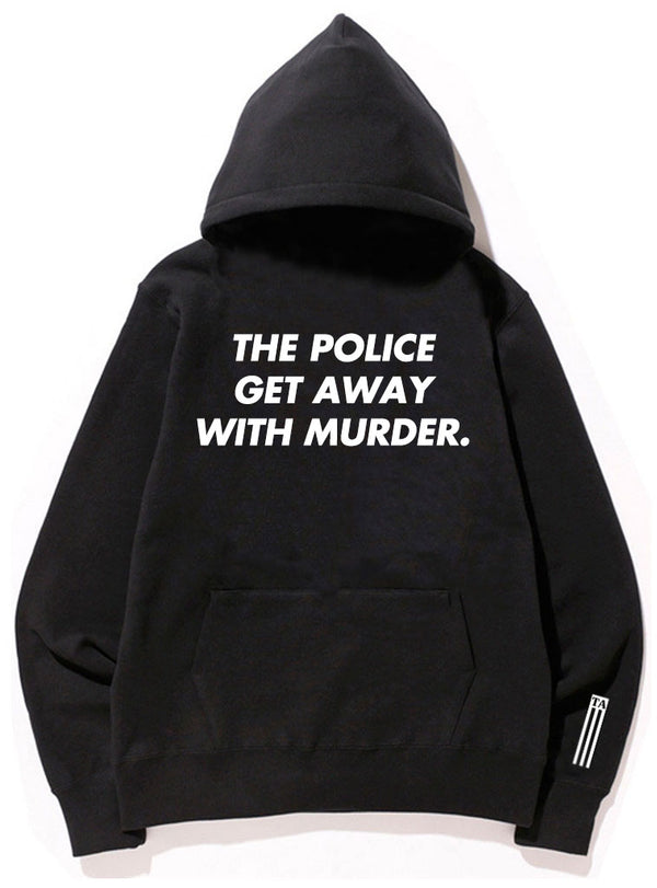The Police Get Away with Murder - Unisex Hoodie