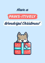 Have a paws-itively wonderful Christmas! written above a kawaii cute design of a red and blue present with a dogs lying over the top of it