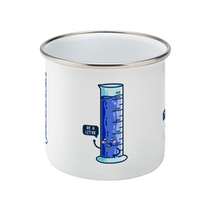 Cute blue graduated cylinder design saying be a litre in a speech bubble on a silver rimmed white enamel mug, showing side view with no handle visible