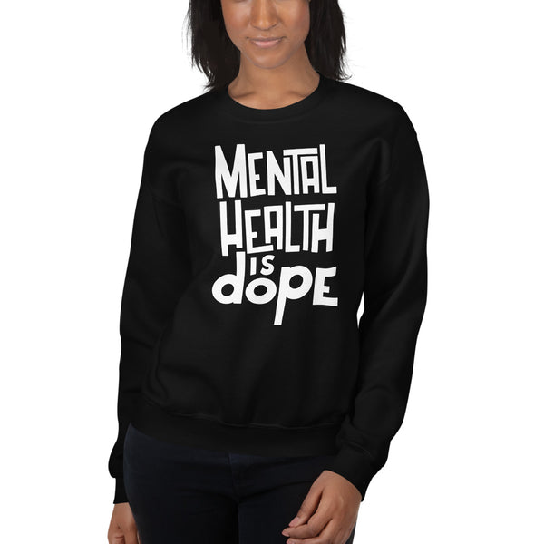 Mental Health is Dope Crewneck