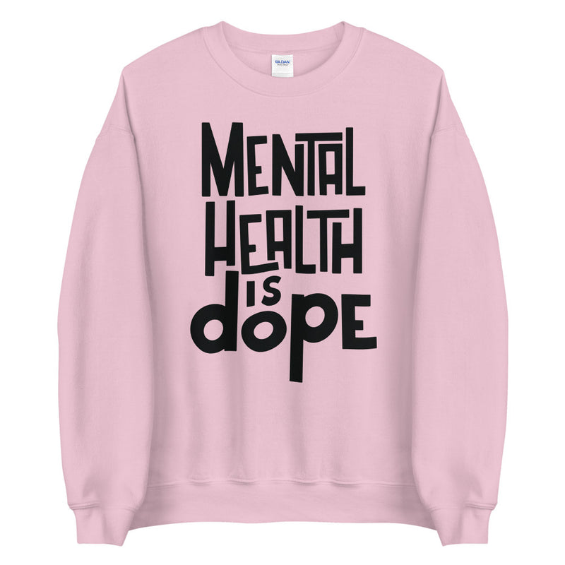 Mental Heath is Dope Crewneck (Black Text)