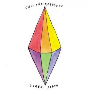 Call and Response- Tiger Teeth