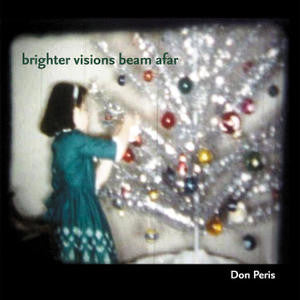 Don Peris - Brighter Visions Beam Afar