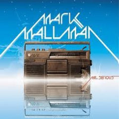 Mark Mallman - Mr. Serious