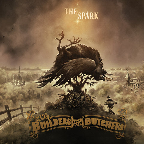 The Builders and the Butchers - The Spark LP and CD Pre-Order