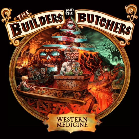 The Builders and the Butchers - Western Medicine Re-issue Black 2xLP and Limited Edition Red 2xLP (Free Shipping in the USA). CD and download also available.