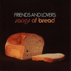 Various Artists - Friends and Lovers - Songs of Bread