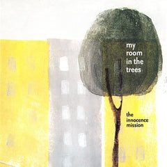 the innocence mission - My Room in the Trees CD and Download