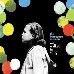 the innocence mission - We Walked in Song (On CD and Digital Download)