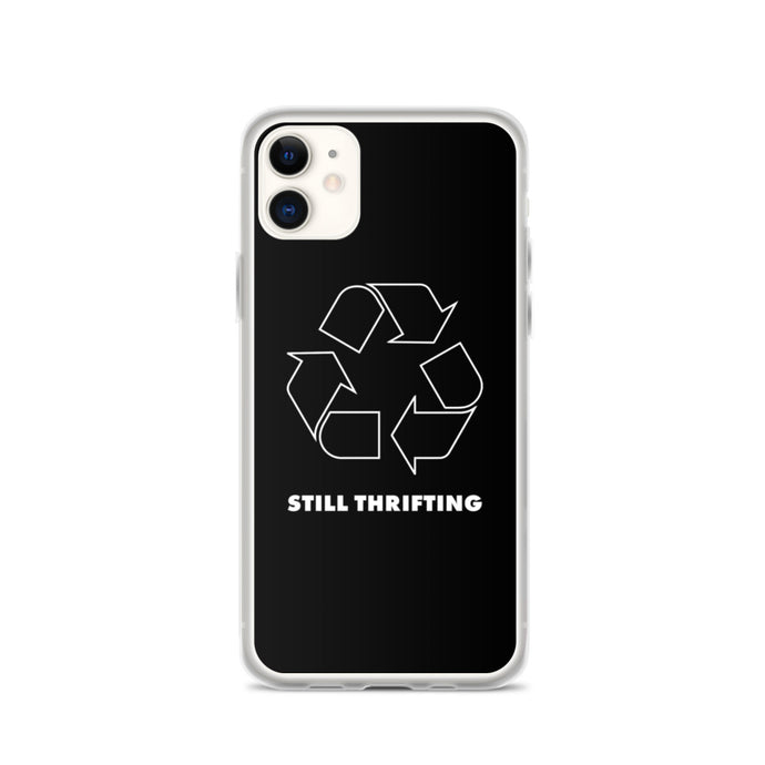 Still Thrifting iPhone Case black Recycling