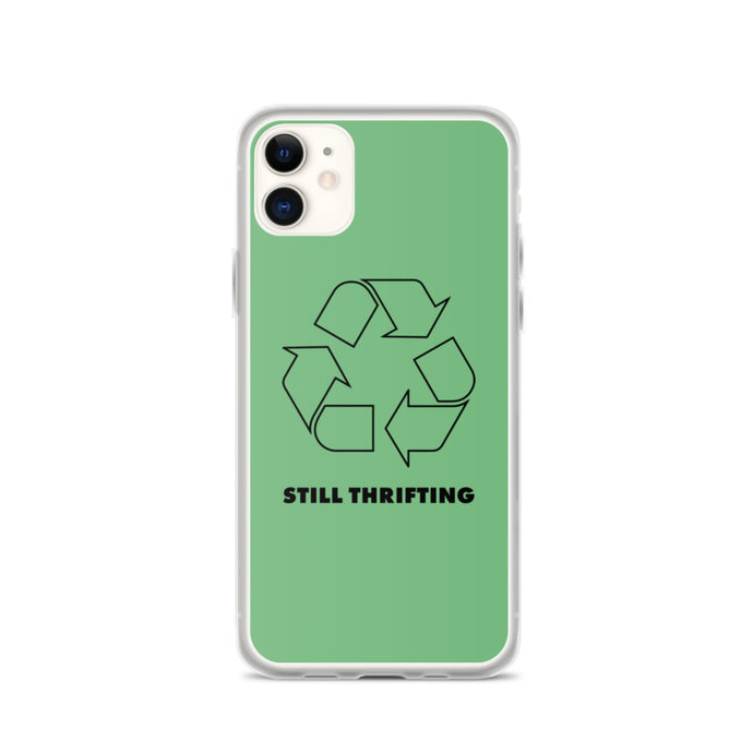 Still Thrifting iPhone Case Green Recycling