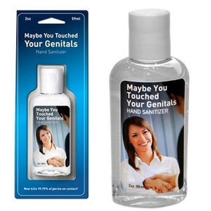 Maybe Your Touched Your Genitals Hand Sanitizer